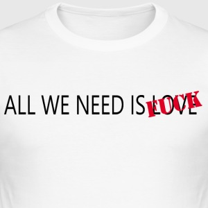 ALL WE NEED IS - Camiseta ajustada hombre