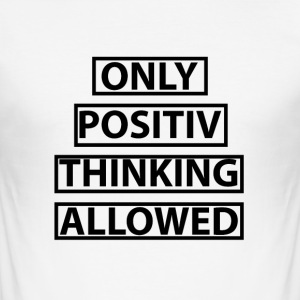 positive thinking - Men's Slim Fit T-Shirt