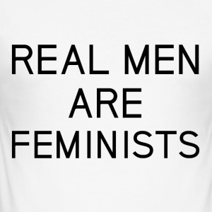 real_men_are_feminists - slim fit T-shirt