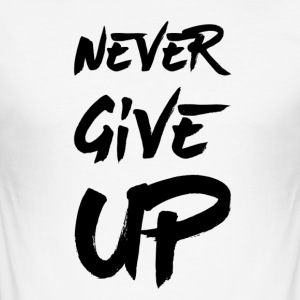 Never Give Up - Tee shirt près du corps Homme