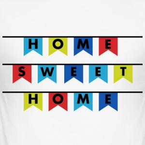 Home sweet Home Zuhause - Männer Slim Fit T-Shirt