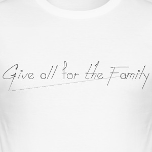 Give_all_for_the_Family_ - Slim Fit T-skjorte for menn