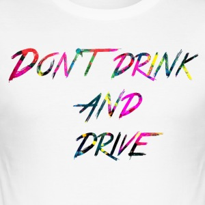 rainbow Don t drink and drive - Men's Slim Fit T-Shirt
