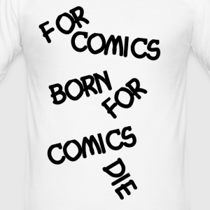 For comics fans living and dying - Men's Slim Fit T-Shirt