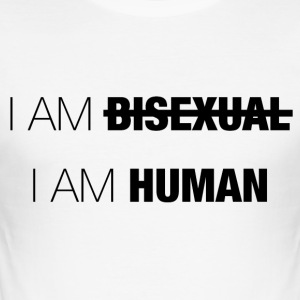 I AM BISEXUAL - I AM HUMAN - Men's Slim Fit T-Shirt