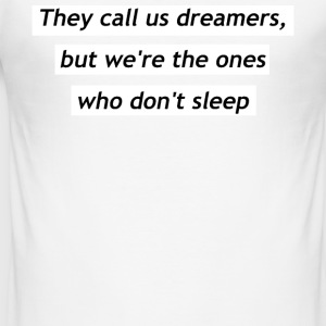 They call us dreamers - Men's Slim Fit T-Shirt
