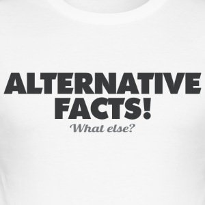 ALTERNATIVE FAKTA - hva ellers? - Slim Fit T-skjorte for menn