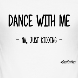 Dance With Me - slim fit T-shirt