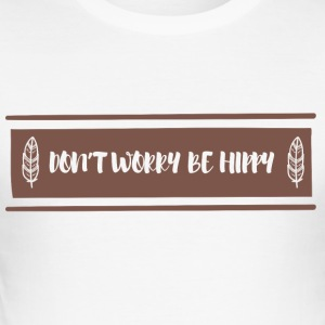 Hippie / Hippies: Do not Worry Be Hippy - Slim Fit T-skjorte for menn