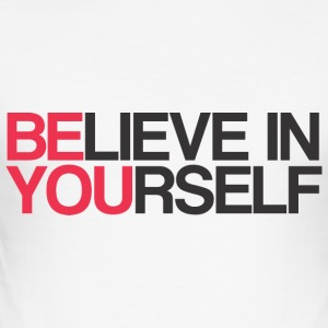 BELIEVE IN YOURSELF - Männer Slim Fit T-Shirt