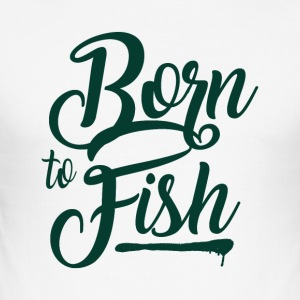 Born to Fish - Fishing - Männer Slim Fit T-Shirt