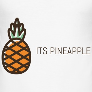 its pineapple - Men's Slim Fit T-Shirt