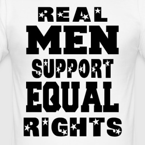 Real Men Support Equal Rights - Men's Slim Fit T-Shirt