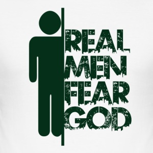 Real Men Fear God - Believe - Männer Slim Fit T-Shirt