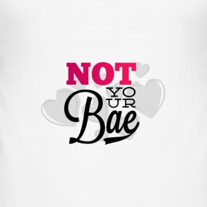 Not Your Bae - Herre Slim Fit T-Shirt