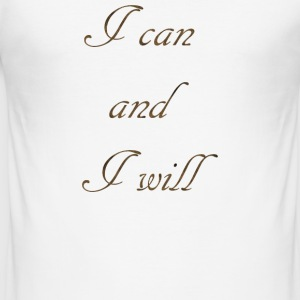 I CAN AND I WILL - Men's Slim Fit T-Shirt