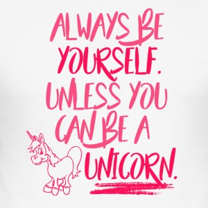 Unicorn - Be a Unicorn - Männer Slim Fit T-Shirt