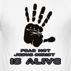 FEAR NOT JESUS IS ALIVE - Men's Slim Fit T-Shirt