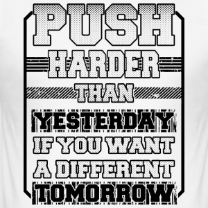 Push Harder Than Yesterday - Men's Slim Fit T-Shirt