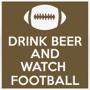 Football: Drink Beer and Watch Football - Men's Slim Fit T-Shirt