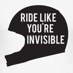Biker / Motorcycle Ride like you're invisible - Men's Slim Fit T-Shirt