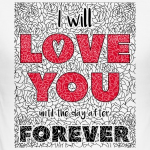I Will Love You Until The Day After Forever - Men's Slim Fit T-Shirt