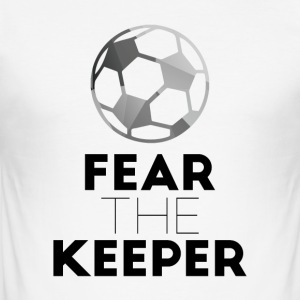 Football: Fear the keeper! - Men's Slim Fit T-Shirt