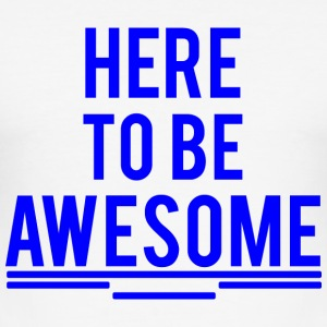 HIER OM AWESOME blauw zijn - slim fit T-shirt