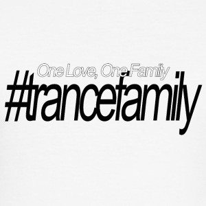 One Love, One Family, #trancefamily - Männer Slim Fit T-Shirt