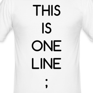 This Is One Line; - Men's Slim Fit T-Shirt
