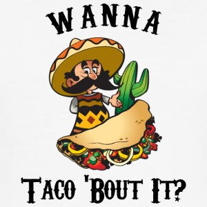 Taco Funny Wanna Taco About It - Men's Slim Fit T-Shirt