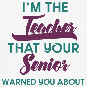 Lehrer / Schule: I´m The Teacher That Your Senior - Männer Slim Fit T-Shirt