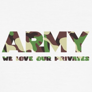 Militär / Soldiers: Army - We Love Our Private - Slim Fit T-shirt herr