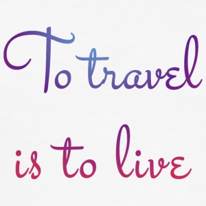 To travel is to live. - Männer Slim Fit T-Shirt
