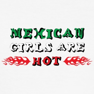Mexican Girls Are Hot - Men's Slim Fit T-Shirt