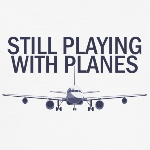 Pilot: Still Playing With Planes. - Men's Slim Fit T-Shirt