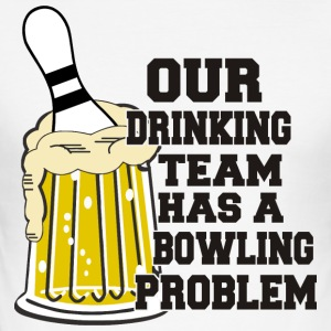 Bowling Vår Drinking Team Has Bowling Problem - Slim Fit T-skjorte for menn