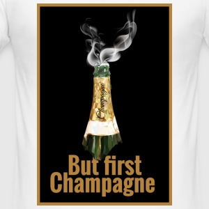 But First, Champagne. - Männer Slim Fit T-Shirt