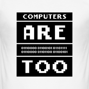 Computers are people too - Men's Slim Fit T-Shirt