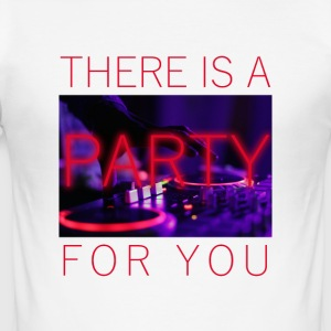 There Is A Party For You - Männer Slim Fit T-Shirt