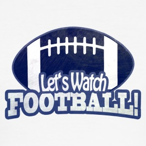 Let's Watch FOOTBALL - Men's Slim Fit T-Shirt