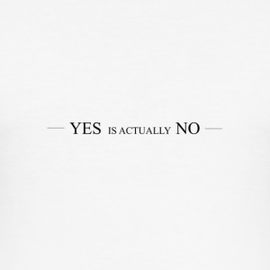 Yes is actually No - Men's Slim Fit T-Shirt