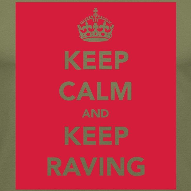 Keep Calm & Keep Raving