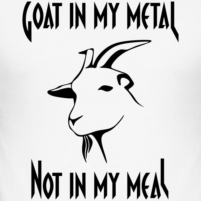 Goat in my metal not in my meal, black