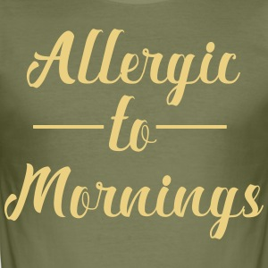 Allergic to Morning - Men's Slim Fit T-Shirt