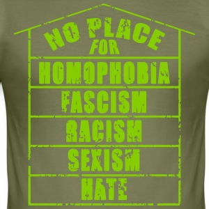 NO PLACE FOR homophobia fascism racism sexism hate - Men's Slim Fit T-Shirt
