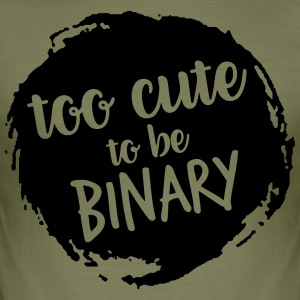 Too cute to be binary - Men's Slim Fit T-Shirt