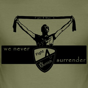 Fight 4 Munich - we never surrender - Men's Slim Fit T-Shirt