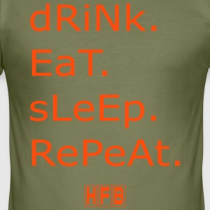 Drink. Eet. Sleep. Herhaal. - slim fit T-shirt