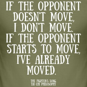 If the opponent doesnt move - Men's Slim Fit T-Shirt